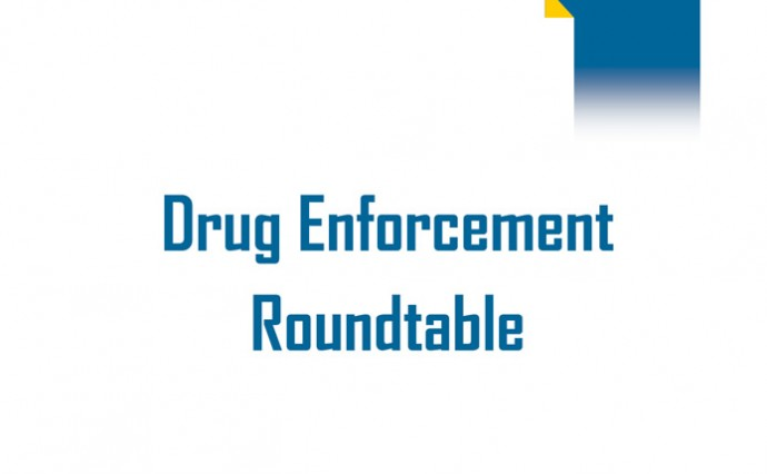 Drug Enforcement Roundtable - Sept. 9